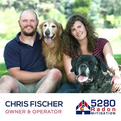 Chris Fischer - 5280 Radon Mitigation